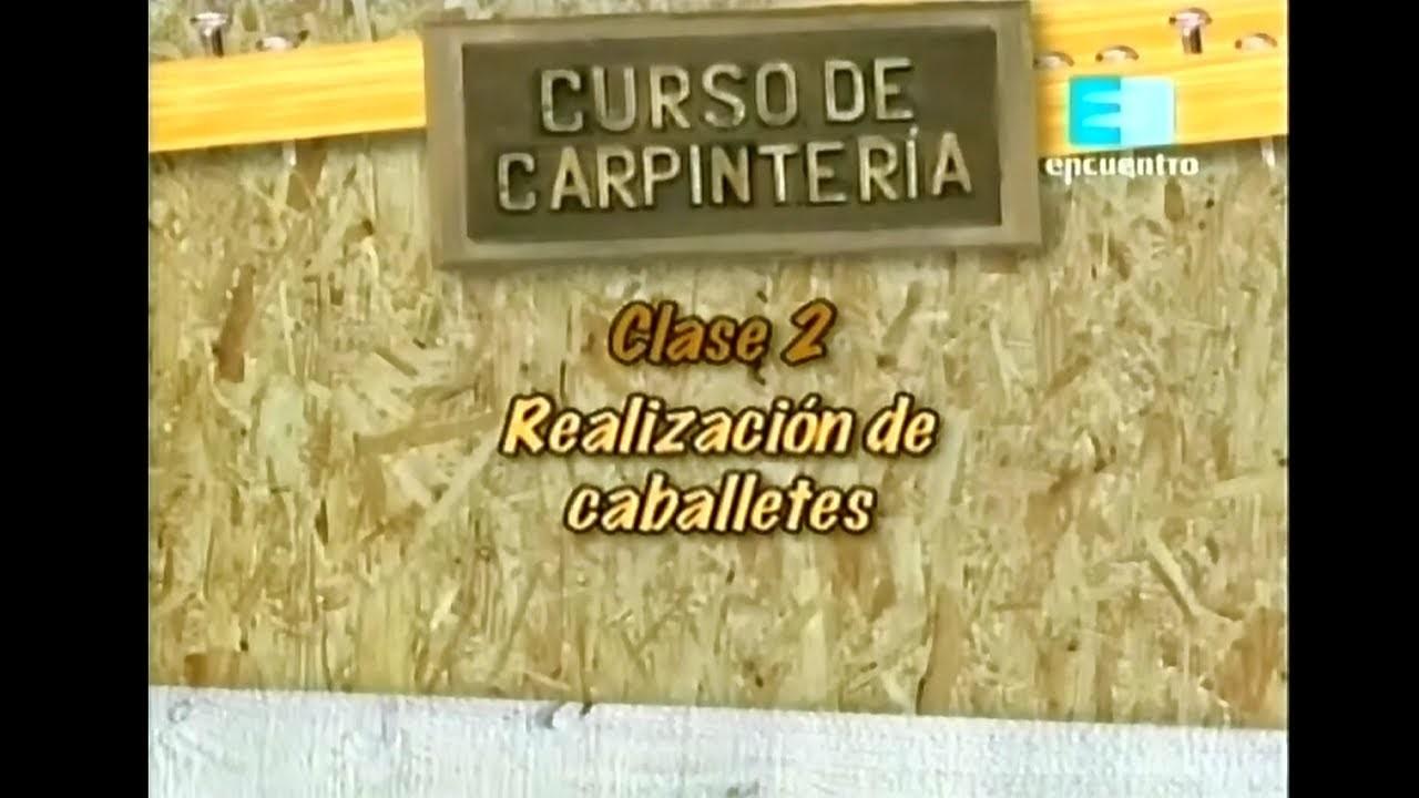 Curso de carpinteria - Cap. 2 (Realizacion de caballetes)