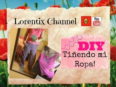DIY Teñir Ropa, Pantalon, short, Blusa I Lorentix