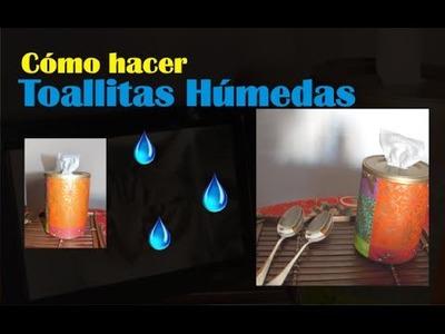 COMO HACER TOALLITAS HÚMEDAS