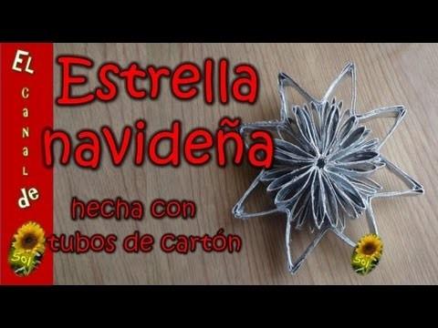 Estrella navideña hecha con tubos de cartón - Christmas star made with cardboard tubes
