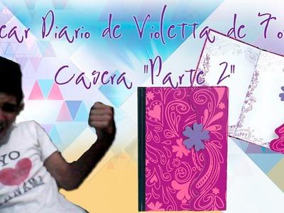 Hacer Diario de Violetta de Forma Casera (parte 2)