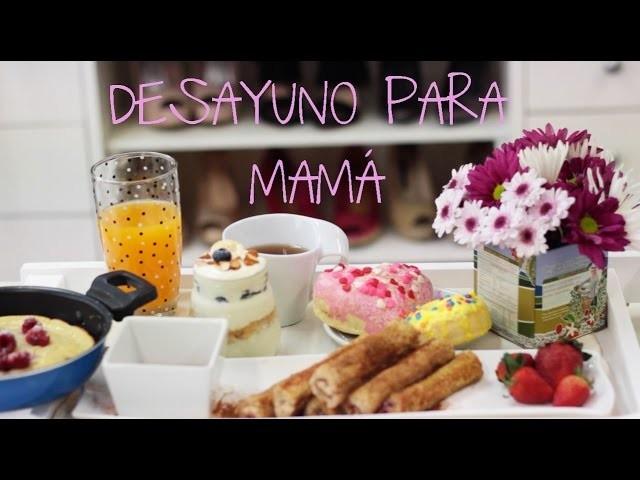 Desayuno para mamá! - DIY | What The Chic