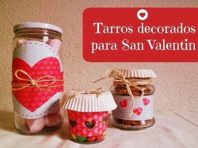 Manualidades: Tarros decorados para regalar en San Valentin