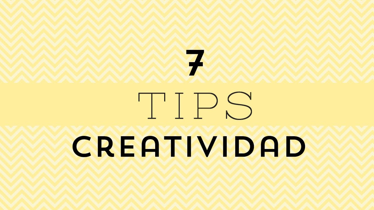 7 Tips para ser más creativo | Craftingeek
