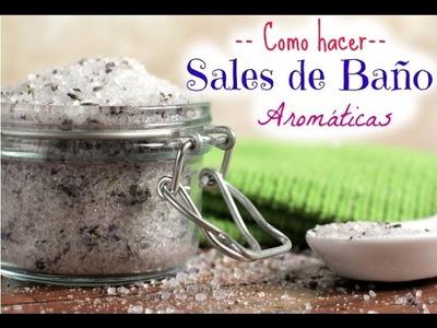 Como hacer Sales de Baño Aromáticas y beneficios. Alicia Borchardt