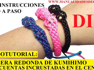 COMO HACER PULSERA REDONDA EN KUMIHIMO CON CUENTAS INCRUSTADAS EN EL CENTRO. TUTORIAL DIY