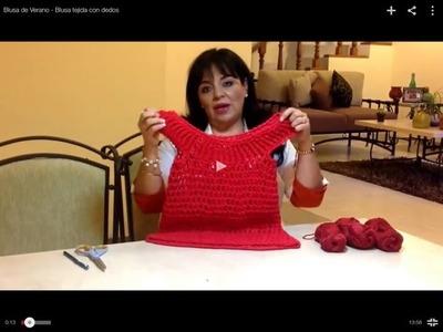 Blusa de Verano - Blusa tejida con dedos - Tejiendo con Laura Cepeda