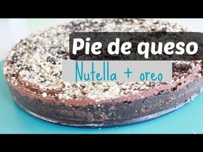 CHEESECAKE DE OREO Y NUTELLA (SIN HORNO)