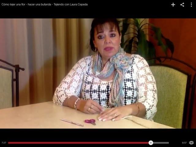 Cómo tejer una flor - hacer una bufanda - Tejiendo con Laura Cepeda