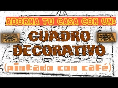 CUADRO DECORATIVO PINTADO CON CAFÉ (MUY FÁCIL)