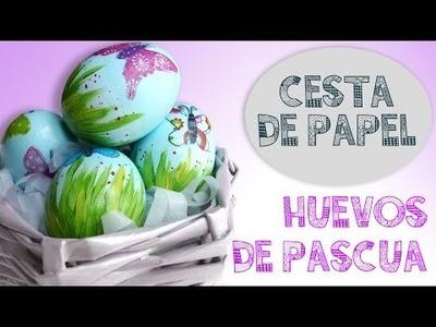 DIY CESTA DE PAPEL DE PERIODICO Y HUEVOS DE PASCUA  ♥ Qué cositas