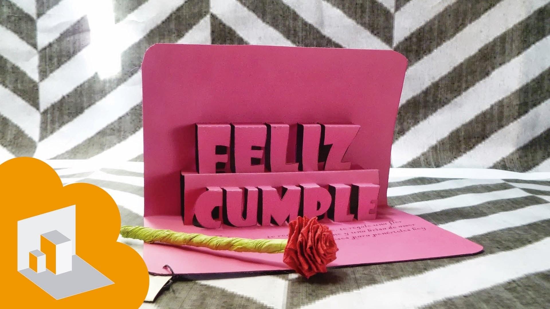 Tarjeta pop-up - 3D ( feliz cumple ). happy Birthday