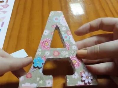 ❤ TUTORIAL: Cómo decorar una letra (Scrap)  + Saludos ❤