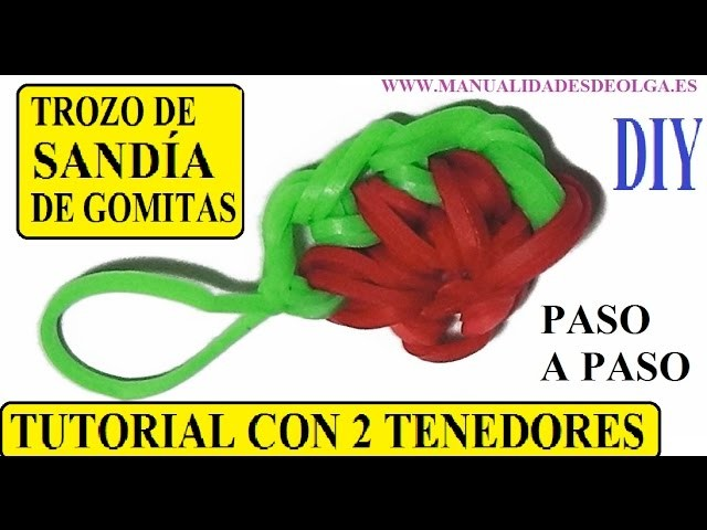 COMO HACER UN TROZO DE SANDÍA DE GOMITAS CON DOS TENEDORES. SIN TELAR. NUEVA MINI FRUTA DE GOMITAS