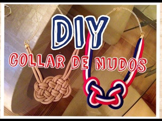 DIY Collar de Nudos -2 estilos- (Marineros)