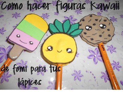 Figuras kawaii de Fomi para adornar tus lapices muy faciles