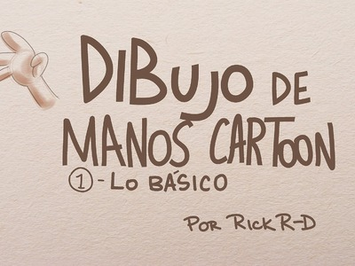 Tutorial Como dibujar manos cartoon básicas por Rick R-D