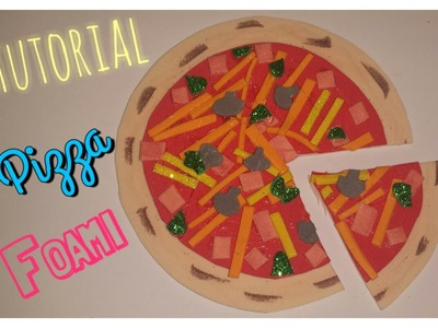❤ TUTORIAL: Pizza de Goma Eva. Foami para llavero o Imán