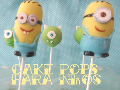 Cake pops de Minions y Monsters Inc.