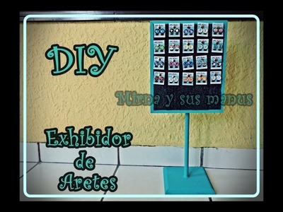 Diy. Exhibidor de aretes. Diy. Earrings exhibit.