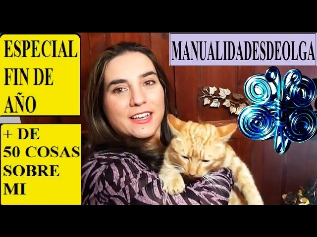 50 COSAS SOBRE MI. ESPECIAL FIN DE AÑO DE MANUALIDADESDEOLGA. VIDEOBLOG
