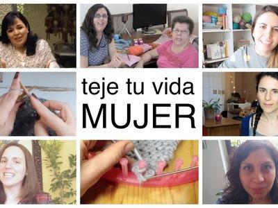 ¡TEJE TU VIDA MUJER! Youtubers Tejedoras - Día Internacional de la Mujer
