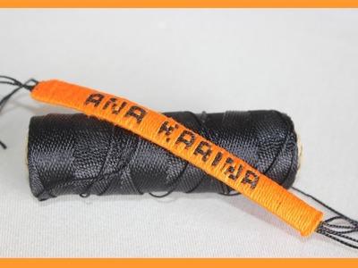 Como hace pulseras en hilo con el nombre personalizadas [fácil]. pulseras ANA KARINA