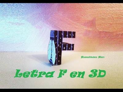 Manualidades, Letra F en 3D. PaperCraft. Alfabeto.