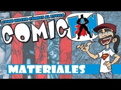 MATERIALES -Hacer Cómics al estilo ComicFAN_Ep.01