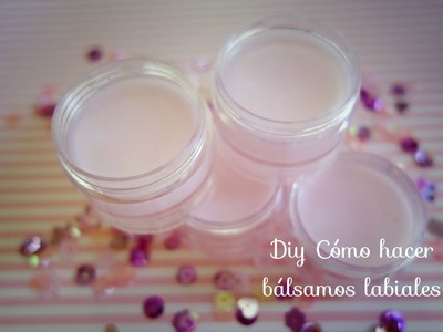 DIY Cómo hacer bálsamos labiales