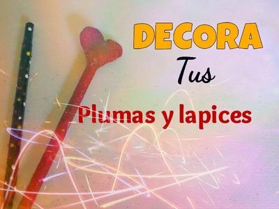 DIY DECORA TUS PLUMAS Y LÁPICES