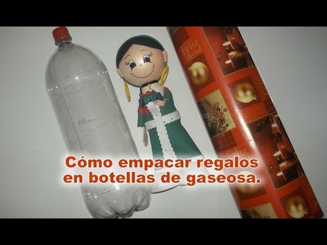 Cómo empacar fofuchas Cómo empacar regalos de navidad en botellas de gaseosa o refresco