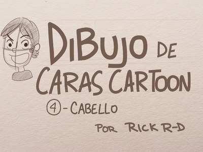 Tutorial Como dibujar Cabello cartoon:  Dibujo de rostros de caricatura por Rick Ruiz-Dana