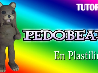 Tutorial Pedobear en Plastilina. How to make a Pedobear with Clay
