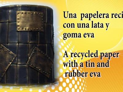 Hacer una papelera con una lata y goma eva