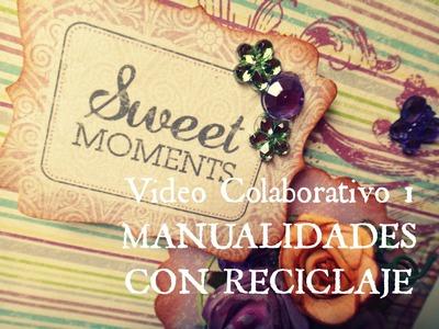 MANUALIDADES CON RECICLAJE - Video Colaborativo !! - Como hacer un mini album