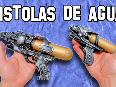 Como Hacer Pistolas De Agua Tunning | How to Make Water guns Tunning