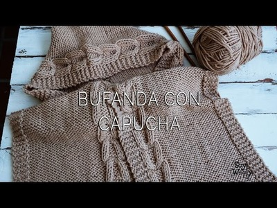 Bufanda con Capucha en dos agujas (Todas las Tallas)