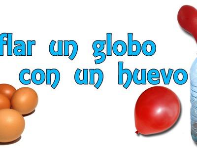 Cómo inflar un globo con un huevo (Experimentos Caseros para niños)