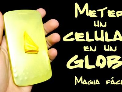 Como meter un celular en un globo - Magia fácil