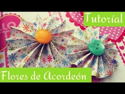 Flores de Acordeon ♥ Mini Tutorial  • HAZ TUS PROPIOS EMBELLECEDORES 3 •