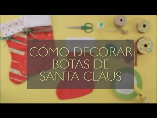 Cómo decorar botas de Santa Claus : Manualidades navideñas para hacer con tu familia