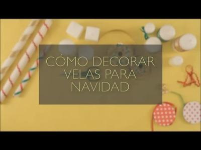 Cómo decorar velas para navidad : Manualidades navideñas para hacer con tu familia