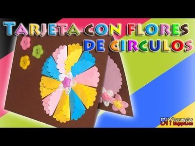 COMO HACER TARJETA DE FLOR CON CIRCULO DE COLORES - DIY
