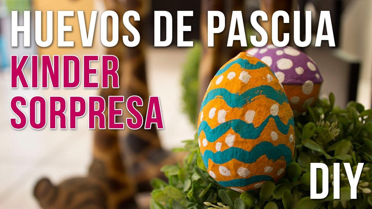 DIY Huevos de Pascua con Kinder Sorpresa | Easter Eggs with Kinder Surprise