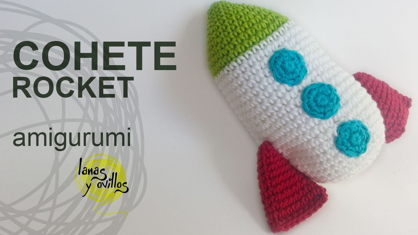 Tutorial Cohete Amigurumi Rocket