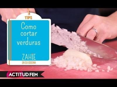 Cómo cortar verduras | Zahie en su cocina | ActitudFEM
