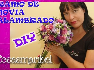 COMO HACER UN RAMO DE NOVIA ALAMBRADO.DIY.IDEAS PARA BODAS ORIGINALES