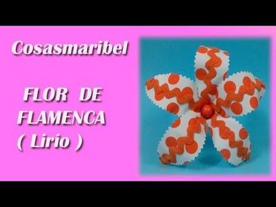 Flores de flamenca.LIRIO
