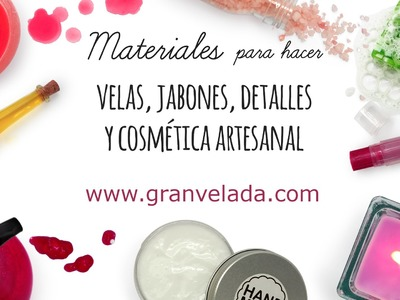 GranVelada.com tienda online de materiales para hacer cremas, cosmética casera, jabones DIY y velas